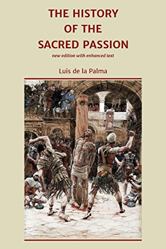 The History of the Sacred Passion: new edition with enhanced text
